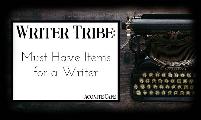 Must Have Items for a Writer