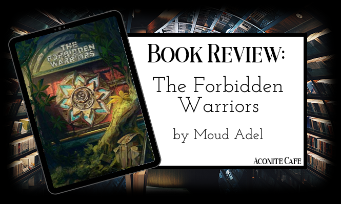 book review fantasy forbidden warriors moud adel